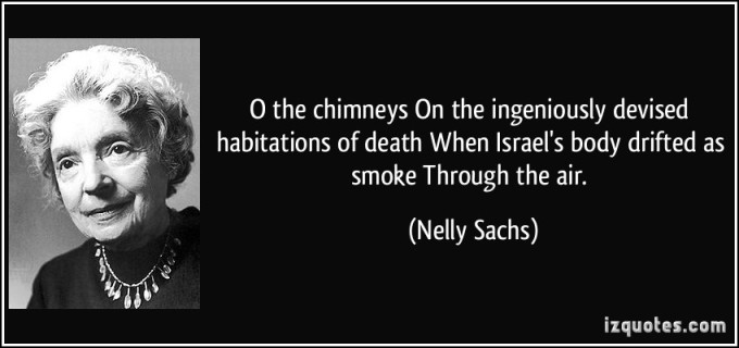 quote-o-the-chimneys-on-the-ingeniously-devised-habitations-of-death-when-israel-s-body-drifted-as-smoke-nelly-sachs-332805